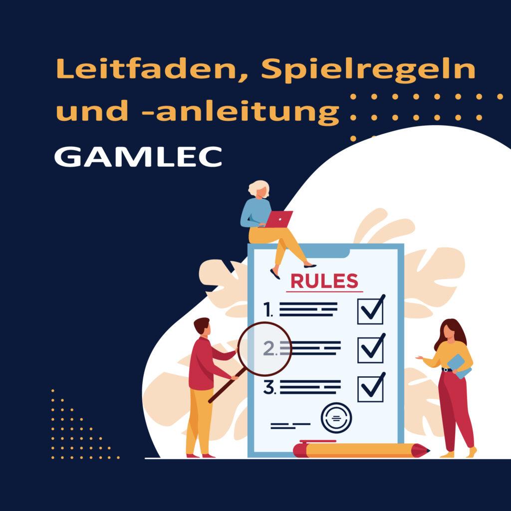 GAMLEC Leitfaden, Spielregeln und -anleitung