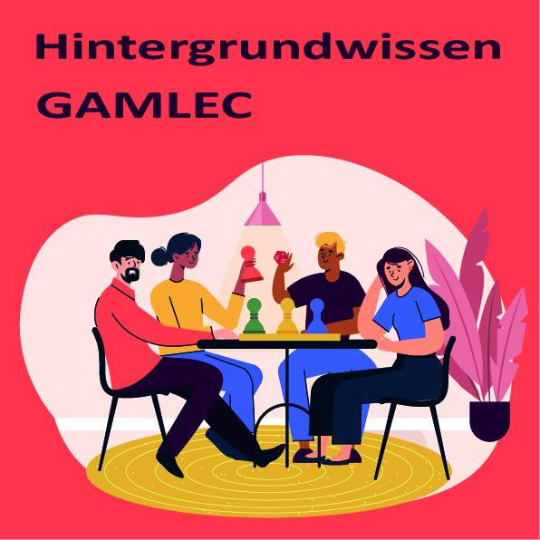 GAMLEC Hintergrundwissen