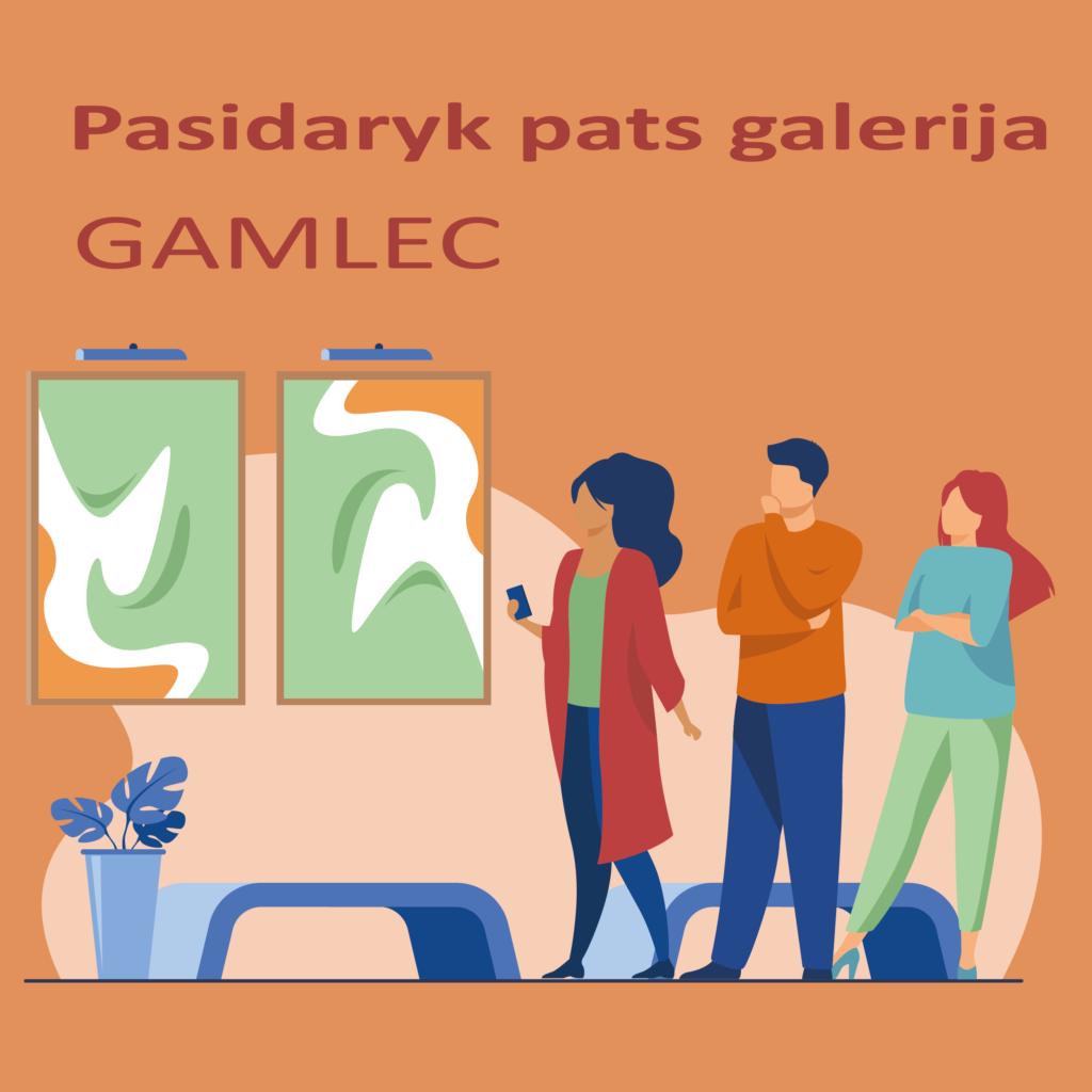 GAMLEC Pasidaryk pats galerija